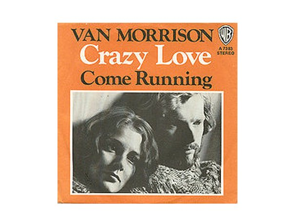 Van Morrison Crazy Love Come Running